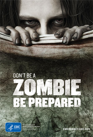 Post image for Don't Be a Zombie, Be Prepared with Free Posters from the CDC!