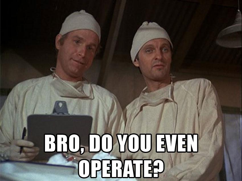 bro-do-you-even-operate-2