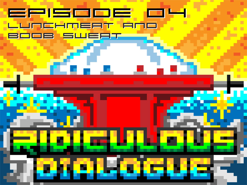 Ridiculous Dialogue Podcast Episode 4