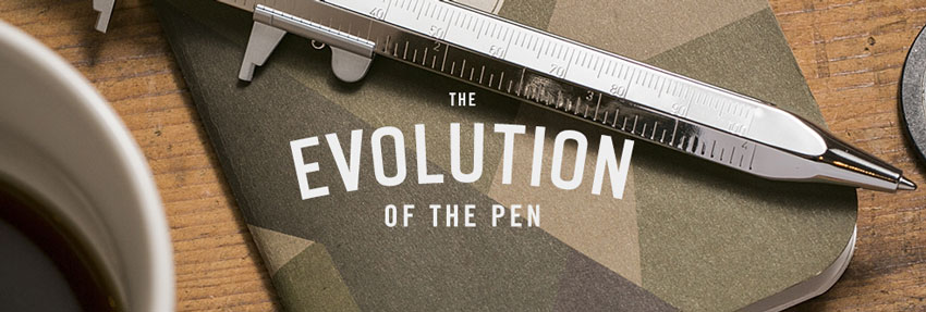 The Evolution of the Pen