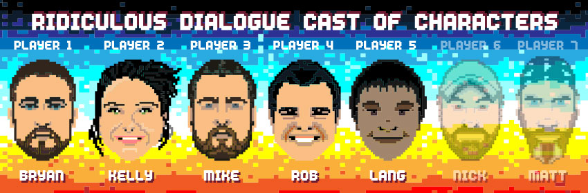 Ridiculous Dialogue Podcast Episode 11 Cast of Characters
