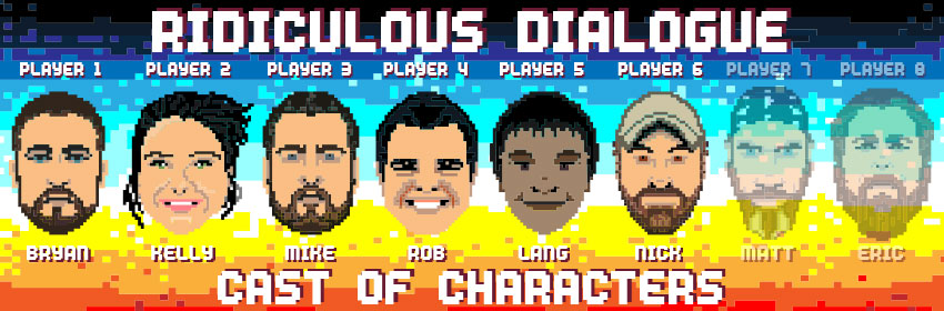 Ridiculous Dialogue Podcast Episode 16 Cast of Characters