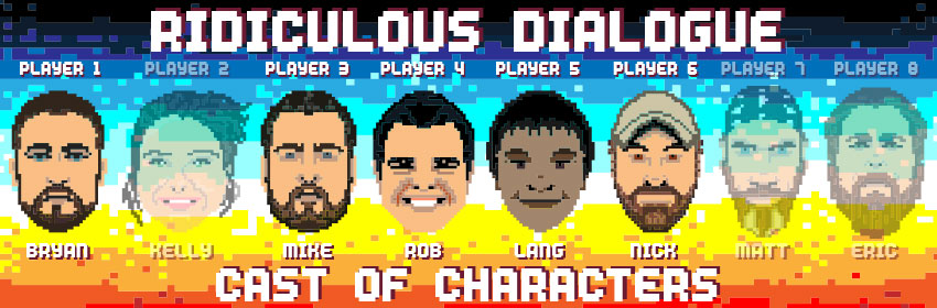 Ridiculous Dialogue Podcast Episode 17 Cast of Characters