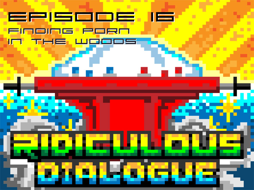Ridiculous Dialogue Podcast Episode 16