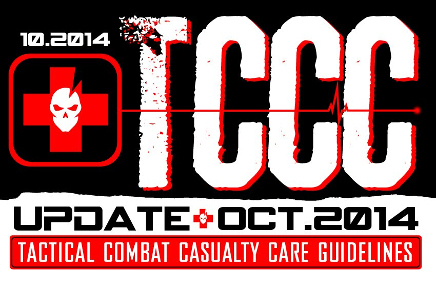 TCCC Tactical Combat Casualty Care Guidelines: October 2014