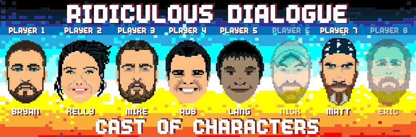 Ridiculous Dialogue Podcast Episode 20 Cast of Characters