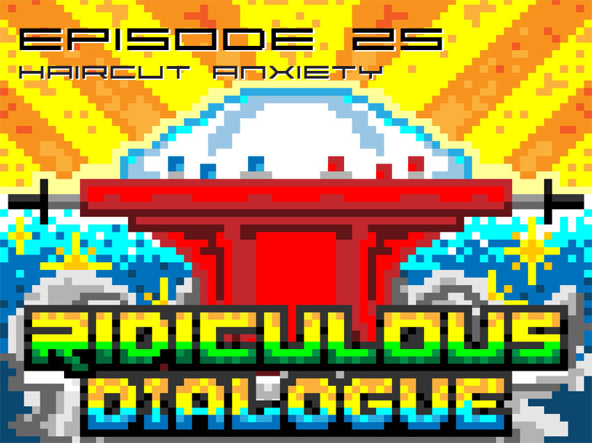 Ridiculous Dialogue Episode 25