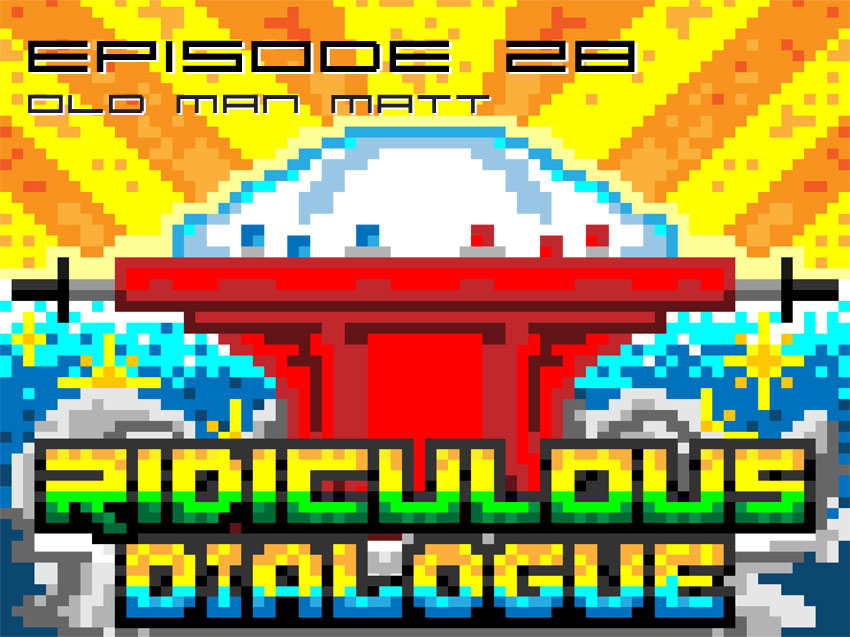 Ridiculous Dialogue Episode 28 Main