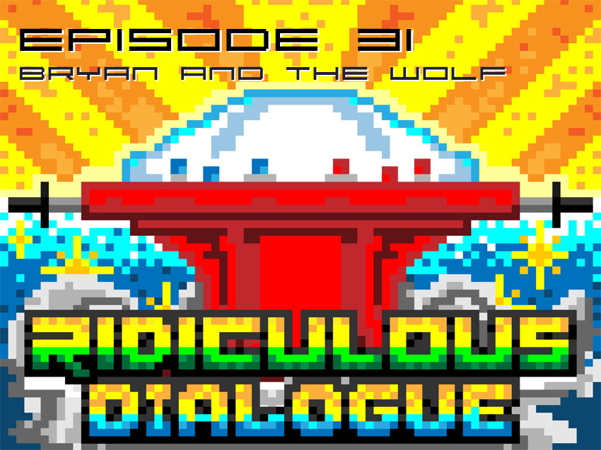 Ridiculous Dialogue Episode 31