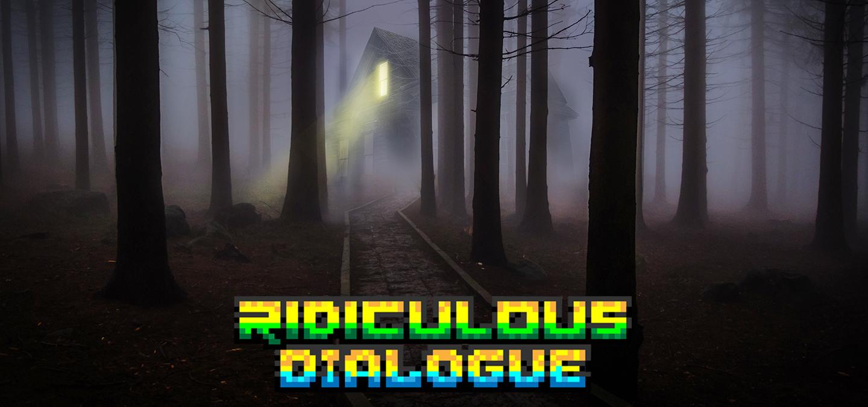 Ridiculous Dialogue 131 Featured